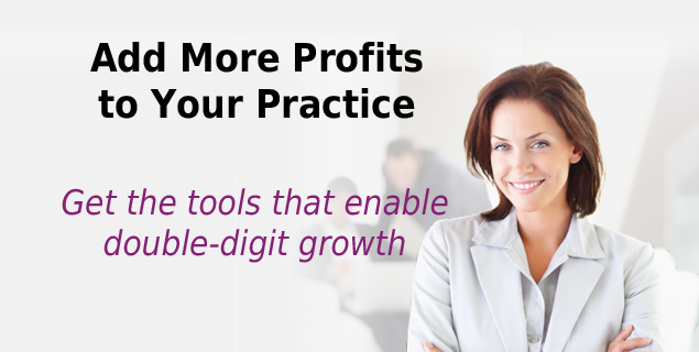 Add More Profits to Your Practice
