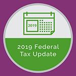 2019 Federal Tax Update