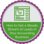 How to Get a Steady Stream of Leads in Your Accounting Business